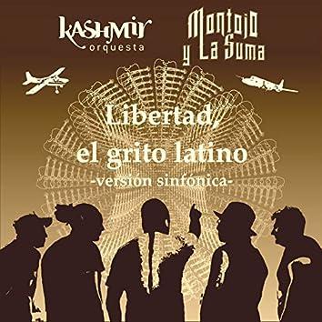 Libertad, el Grito Latino (Versión Sinfónica)