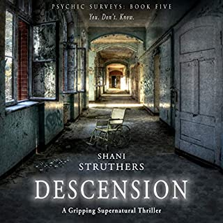 Descension: A Gripping Supernatural Thriller     Psychic Surveys, Book 5              By:                                                                                                                                 Shani Struthers                               Narrated by:                                                                                                                                 Sheila Dearden                      Length: 9 hrs and 8 mins     12 ratings     Overall 4.9