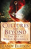 Cultures and Beyond (The Art of World Building)