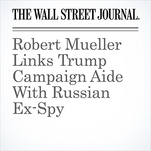 Robert Mueller Links Trump Campaign Aide With Russian Ex-Spy copertina