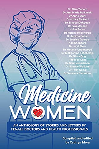 Compare Textbook Prices for Medicine Women: An Anthology of Stories and Letters by Female Doctors and Health Professionals  ISBN 9780645178036 by Mora, Cathryn