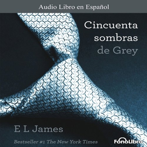 Cincuenta Sombras de Grey [Fifty Shades of Grey] audiobook cover art
