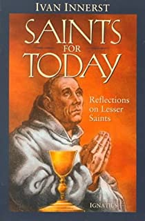Saints for Today: Reflections on Lesser Saints by Ivan Innerst (2000-03-01)