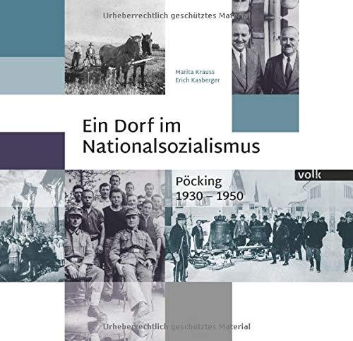 Ein Dorf im Nationalsozialismus: Pöcking 1930-1950