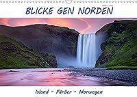 Blicke gen Norden (Wandkalender 2022 DIN A3 quer): Landschaftsaufnahmen aus Island, von den Faeroeer Inseln und von den Lofoten. (Monatskalender, 14 Seiten )