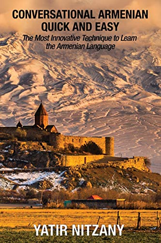 Conversational Armenian Quick and Easy: The Most Innovative Technique to...