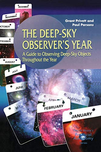 The Deep-Sky Observer's Year: A Guide to Observing Deep-Sky Objects Throughout the Year