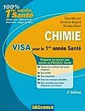 Chimie. Visa pour la 1re année Santé - Préparer et réussir son entrée en 1re année Santé