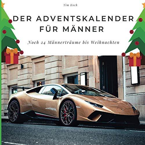Der Adventskalender für Männer: Noch 24 Männerträume bis Weihnachten: Noch 24 Männerträume bis Weihnachten. Sonderausgabe, verfügbar nur bei Amazon
