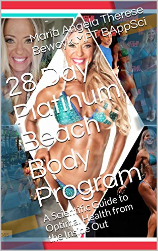 28 Day Platinum Beach Body Program: A Scientific Guide to Optimal Health from the Inside Out (English Edition)