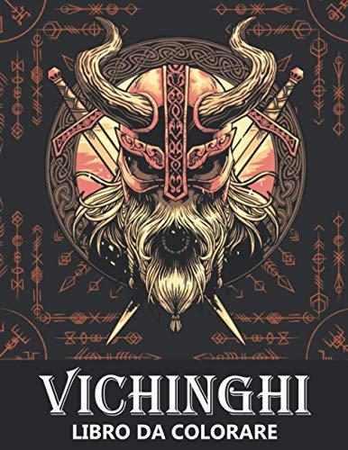 Vichinghi Libro da Colorare: Berserker, Guerrieri Celtici Norreni, Damigelle e navi Drago - Colorare per Bambini e Adulti
