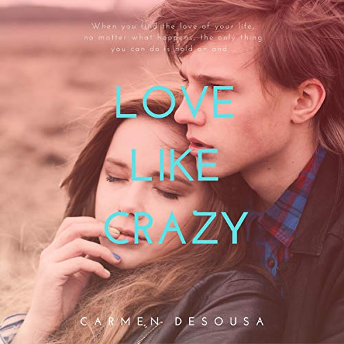Love Like Crazy audiobook cover art