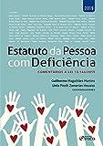 Estatuto da Pessoa com Deficiência: comentários à Lei 13.146/2015 - 1ª edição - 2019