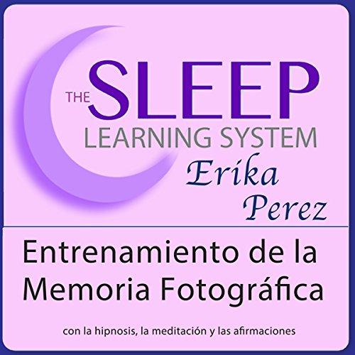 Entrenamiento de la Memoria Fotográfica con Hipnosis, Subliminales Afirmaciones y Meditación Relajante audiobook cover art