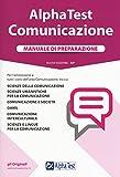 Alpha Test. Comunicazione. Manuale di preparazione. Nuova ediz. Con Contenuto digitale per accesso on line