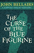 The Curse of the Blue Figurine (Johnny Dixon) by Bellairs, John (September 30, 2014) Paperback
