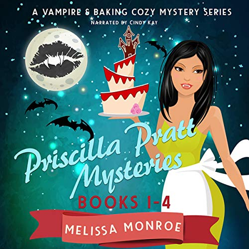 Priscilla Pratt Mysteries Box Set #1-4: A Vampire & Baking Cozy Mystery Series Box Set audiobook cover art