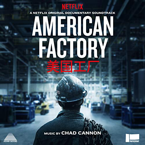 American Factory (A Netflix Original Documentary Soundtrack)