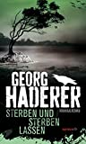 Sterben und sterben lassen: Kriminalroman (HAYMON TASCHENBUCH)