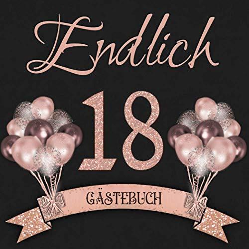 Endlich 18: Gästebuch zum 18. Geburtstag I Schwarz und Rose Gold mit Glitzer I 80 Seiten für 40...