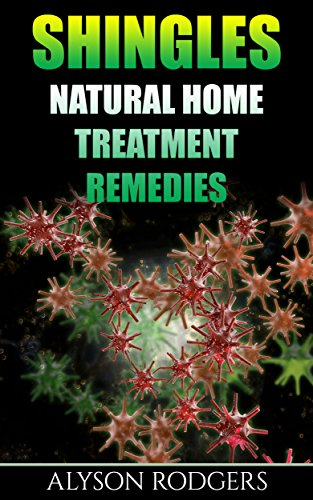 Shingles: Natural Home Treatment Remedies by [Alyson Rodgers]