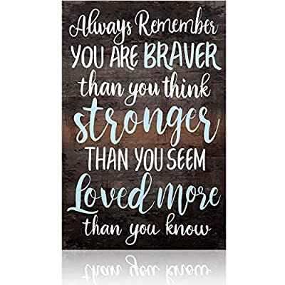 Inspirational Sign Always Remember You are Braver Than You Think Wall Art Wood Plaque Motivational Hanging Decor Sign for Living Rooms Home Office Decorations, 8 x 12 Inch