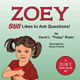Zoey Still Likes to Ask Questions