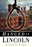 Hanged at Lincoln (English Edition)
