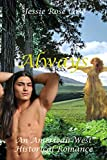 ALWAYS   Fantasy Hot Romance: *Sizzling*  A Native American Historic Romance (Trelawney Family Book 1)