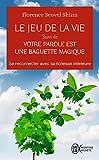 Le jeu de la vie et comment le jouer - Suivi de Votre parole est une baguette magique - Format Kindle - 6,49 €