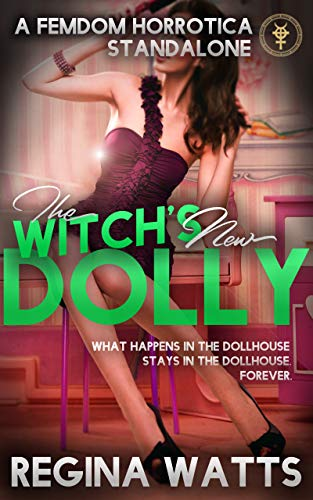 The Witch's New Dolly: A Standalone Femdom Horrotica