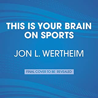 This Is Your Brain on Sports     The Science of Underdogs, the Value of Rivalry, and What We Can Learn from the T-Shirt Cannon              Auteur(s):                                                                                                                                 L. Jon Wertheim                               Narrateur(s):                                                                                                                                 Sam Sommers,                                                                                        Keith Szarabajka                      Durée: 8 h et 48 min     1 évaluation     Au global 4,0