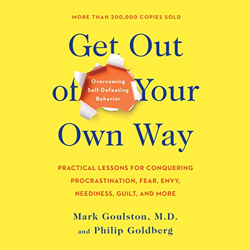 Get out of Your Own Way: Overcoming Self-Defeating Behavior audiobook cover art