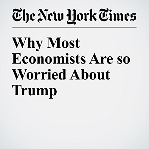 Why Most Economists Are so Worried About Trump copertina