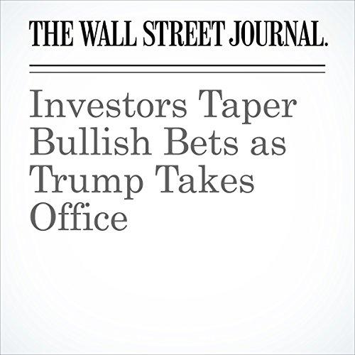 Investors Taper Bullish Bets as Trump Takes Office copertina