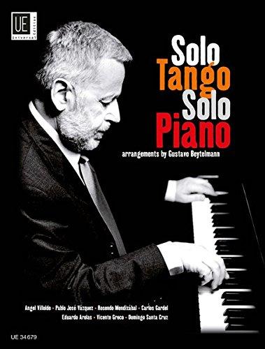 Solo Tango Solo Piano: 10 beliebte argentinische Tangos. Band 1. für Klavier.