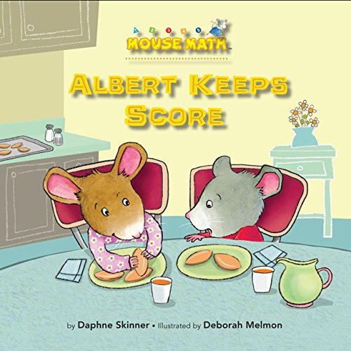 Albert Keeps Score: Comparing Numbers (Mouse Math ®)