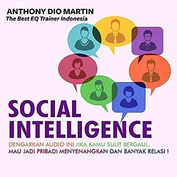 Social Intelligence: Dengarkan! Jika Kamu Sulit Bergaul, Mau Jadi Pribadi Menyenangkan Dan Banyak Relasi