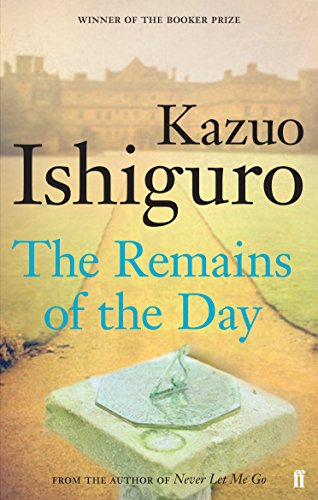 The remains of the day: Kazuo Ishiguro (Faber modern classics)