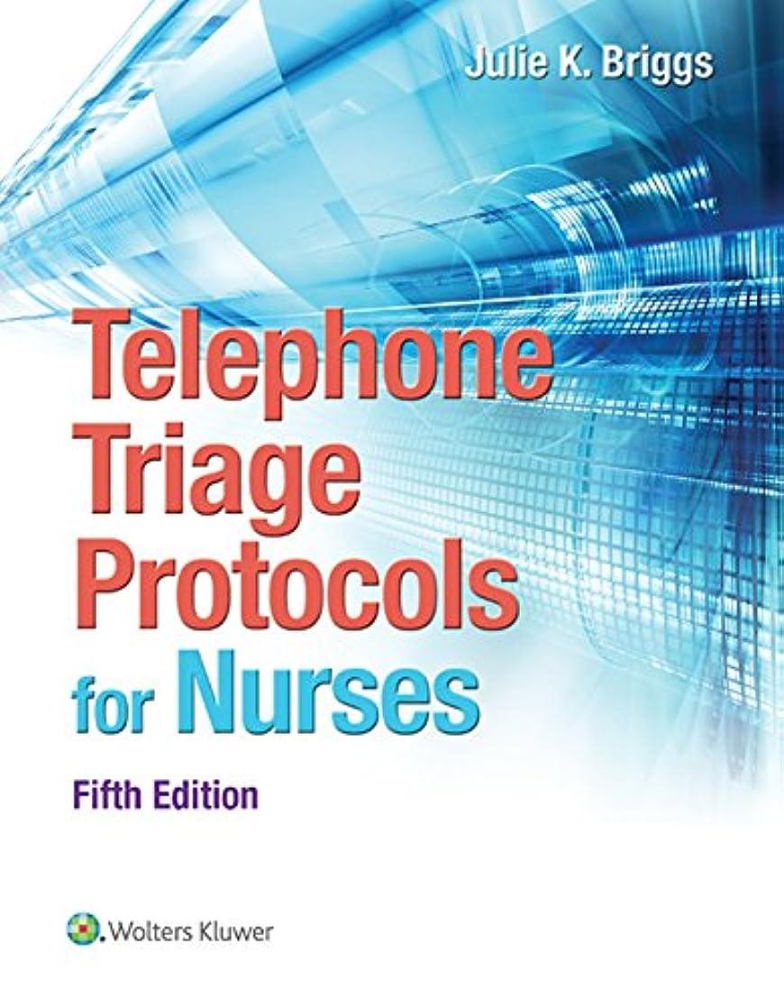 別に予見する錆びTelephone Triage Protocols for Nursing (Briggs, Telephone Triage Protocols for Nurses098227) (English Edition)