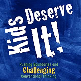 Kids Deserve It!     Pushing Boundaries and Challenging Conventional Thinking              By:                                                                                                                                 Todd Nesloney,                                                                                        Adam Welcome                               Narrated by:                                                                                                                                 Adam Welcome,                                                                                        Todd Nesloney                      Length: 4 hrs and 9 mins     Not rated yet     Overall 0.0