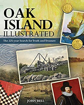 Oak Island Illustrated  The 225-year Search for Truth and Treasure