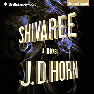 Shivaree                   By:                                                                                                                                 J. D. Horn                               Narrated by:                                                                                                                                 Angela Dawe                      Length: 8 hrs and 49 mins     120 ratings     Overall 4.0