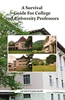 A Survival Guide For College and University Professors