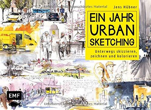 Ein Jahr Urban Sketching: Unterwegs skizzieren, zeichnen und kolorieren