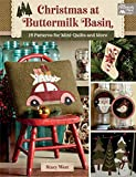 Christmas at Buttermilk Basin: 19 Patterns for Mini-Quilts and More (That Patchwork Place)