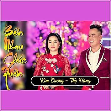 Ben Nhau Chuc Xuan