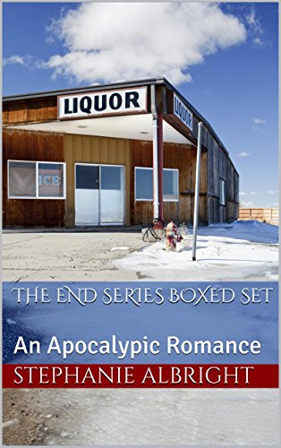 The End Series: Boxed Set: An Apocalypic Romance by [Stephanie Albright]