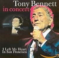 In Concert - I Left My Heart in San Fran