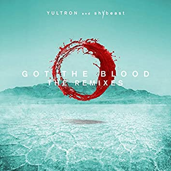 Got The Blood - The Remixes